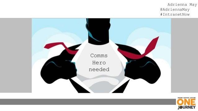 Adrienna May @AdriennaMay #IntranetNow Comms Hero needed