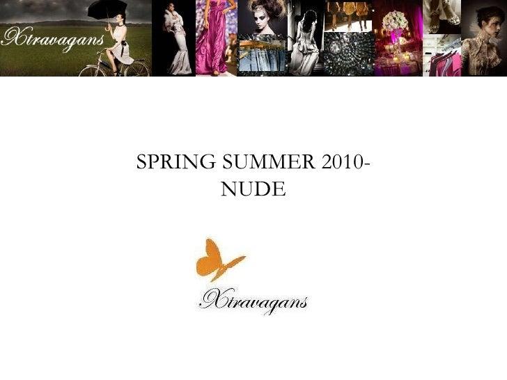 SPRING SUMMER 2010- NUDE