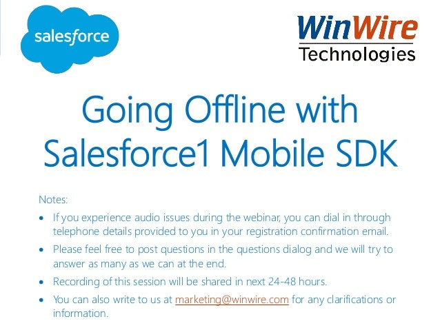 Going Offline with Salesforce1 Mobile SDK Notes:  If you experience audio issues during the webinar, you can dial in thro...