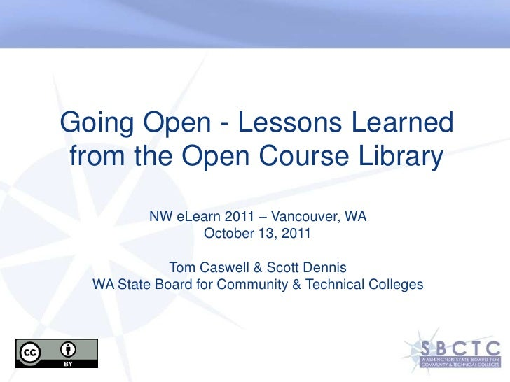 Going Open - Lessons Learned from the Open Course Library<br />NW eLearn2011 – Vancouver, WA<br />October 13, 2011 <br />T...