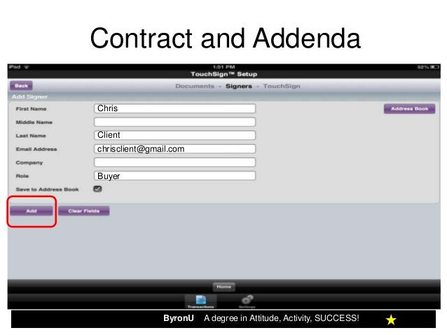 Contract and AddendaChrisClientchrisclient@gmail.comBuyer               ByronU   A degree in Attitude, Activity, SUCCESS!