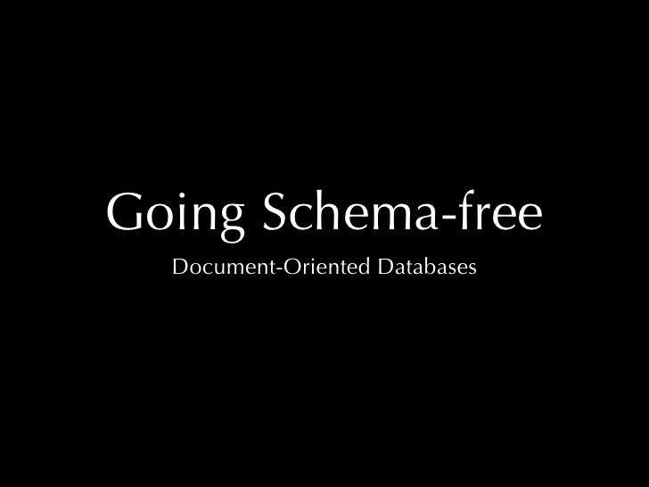 Going Schema-free   Document-Oriented Databases