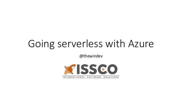 Going serverless with Azure @thewindev
