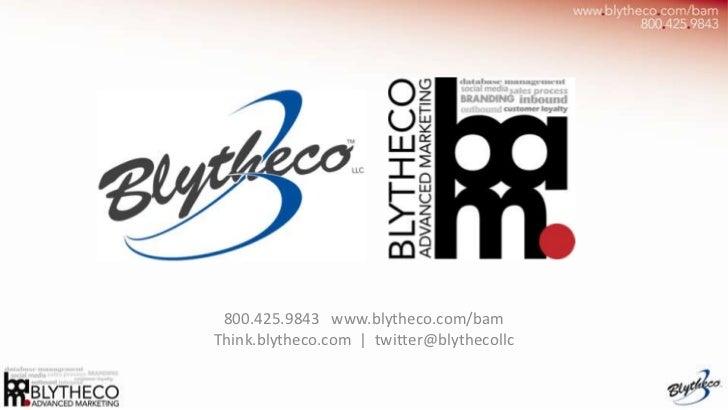 800.425.9843 www.blytheco.com/bamThink.blytheco.com   twitter@blythecollc