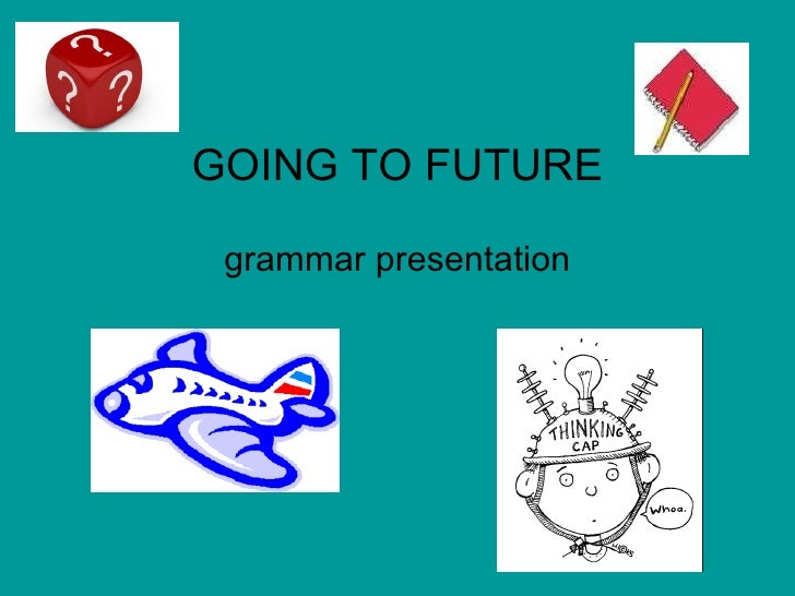 GOING TO FUTURE grammar presentation