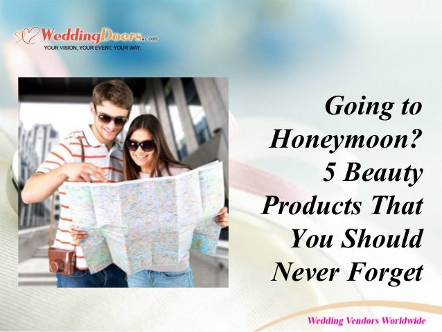 Going to Honeymoon? 5 Beauty Products That You Should Never Forget