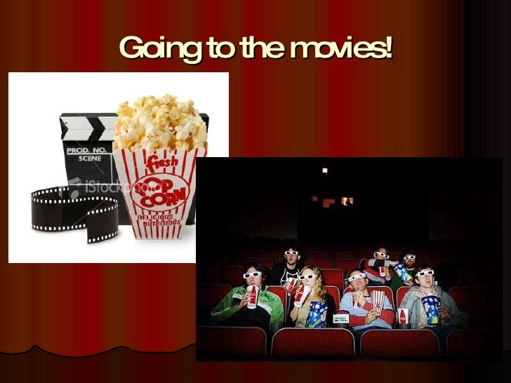 Going to the movies!