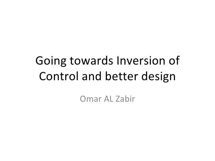 Going towards Inversion of Control and better design Omar AL Zabir