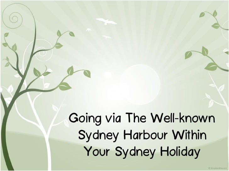 Going via The Well-known Sydney Harbour Within  Your Sydney Holiday