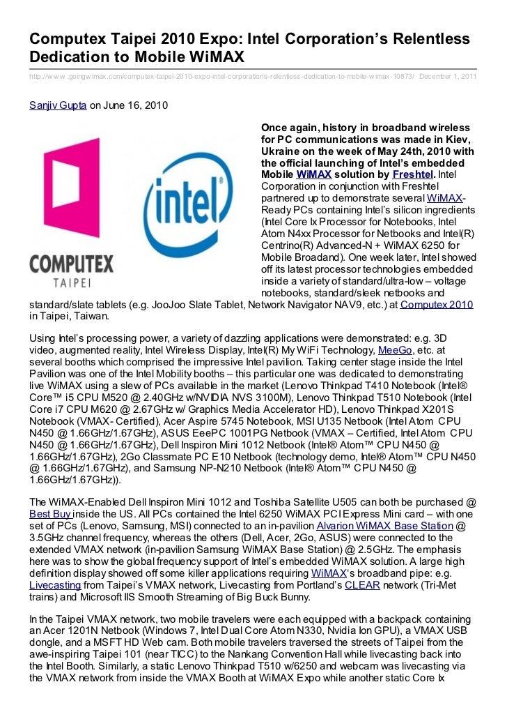 Computex Taipei 2010 Expo: Intel Corporation's RelentlessDedication to Mobile WiMAXhttp://w w w .goingw imax.com/computex-...