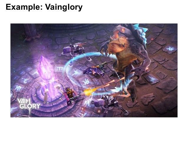 Example: Vainglory
