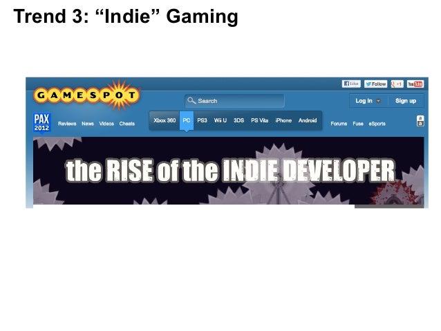 """Trend 3: """"Indie"""" Gaming"""