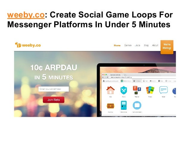 weeby.co: Create Social Game Loops For  Messenger Platforms In Under 5 Minutes