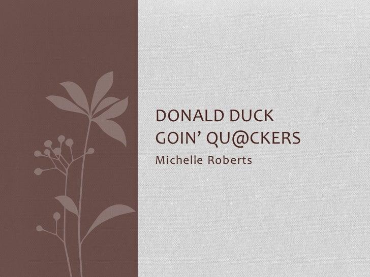 DONALD DUCKGOIN' QU@CKERSMichelle Roberts