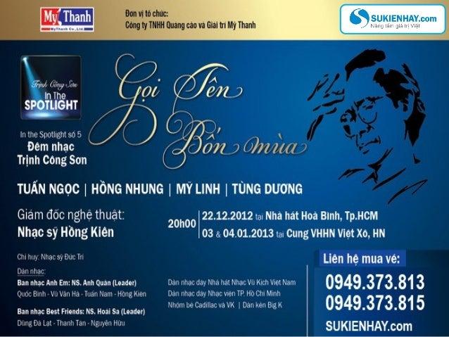 Trịnh Công Sơn In the spotlight -- Gọi tên bốn mùa là chương trình đặc Trịnh Công Sơn In the spotlight Gọi tên bốn mùa là ...