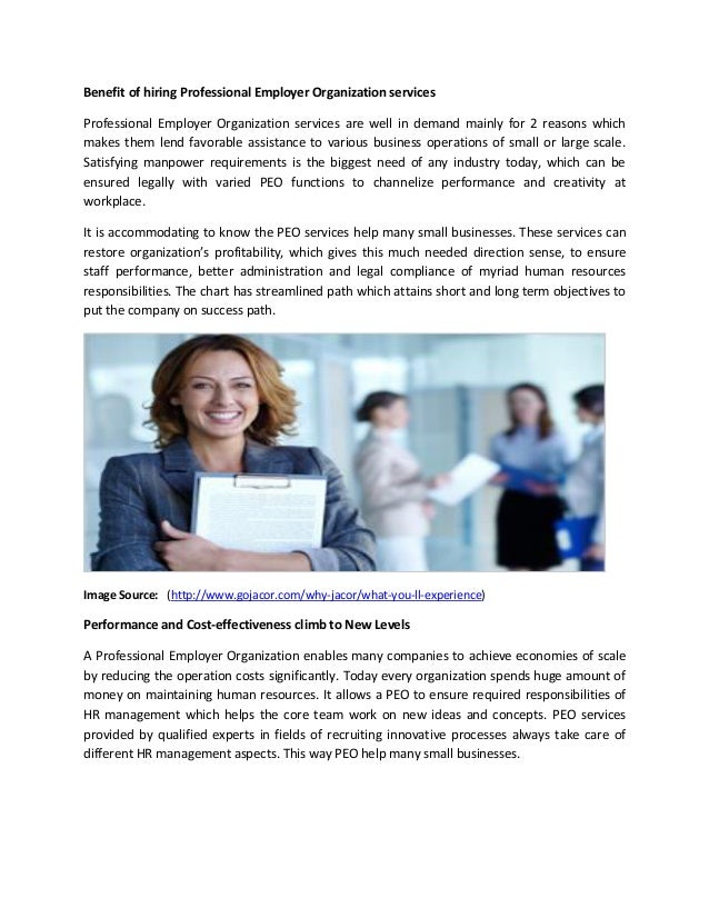 professional employer organization A professional employer organization (peo) is a service provider that enables  businesses to outsource the management of services typically provided by the.
