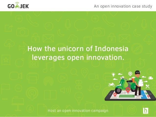 Host an open innovation campaign An open innovation case study How the unicorn of Indonesia leverages open innovation.