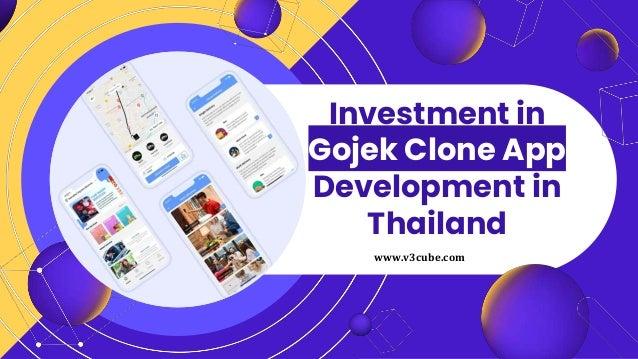 Investment in Gojek Clone App Development in Thailand www.v3cube.com