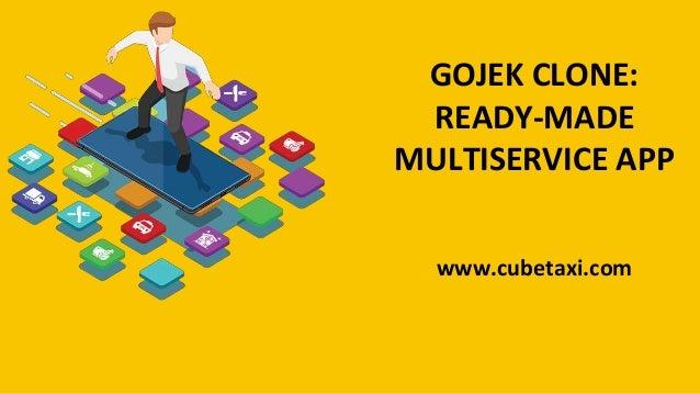 GOJEK CLONE: READY-MADE MULTISERVICE APP www.cubetaxi.com