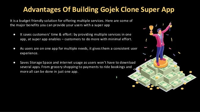 Advantages Of Building Gojek Clone Super App It is a budget friendly solution for offering multiple services. Here are som...