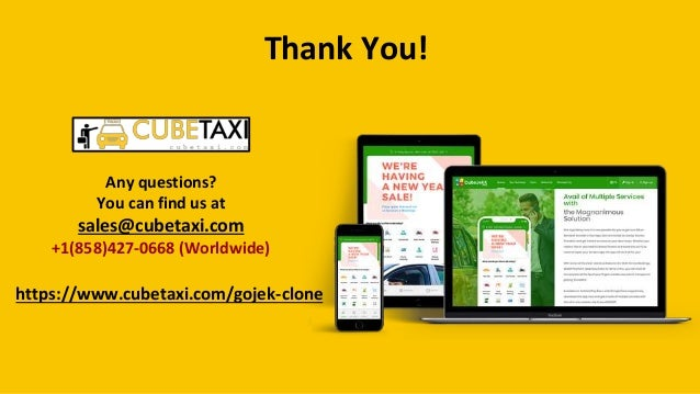 Thank You! Any questions? You can find us at sales@cubetaxi.com +1(858)427-0668 (Worldwide) https://www.cubetaxi.com/gojek...