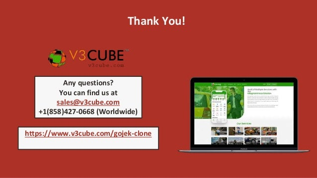 Thank You! Any questions? You can find us at sales@v3cube.com +1(858)427-0668 (Worldwide) https://www.v3cube.com/gojek-clo...