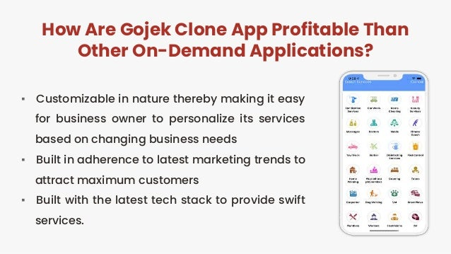 How Are Gojek Clone App Profitable Than Other On-Demand Applications? ▪ Customizable in nature thereby making it easy for ...