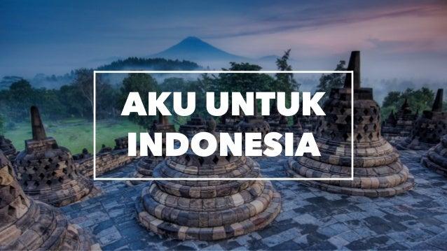 AKU UNTUK INDONESIA