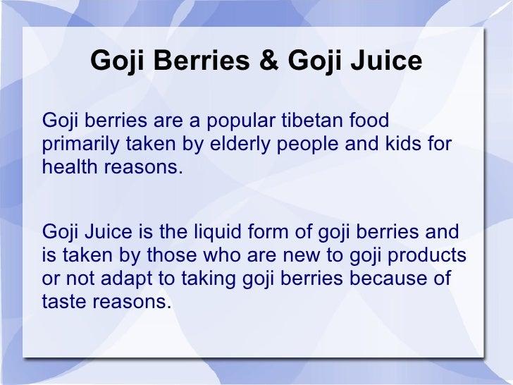 Goji Berries & Goji Juice <ul>Goji berries are a popular tibetan food primarily taken by elderly people and kids for healt...