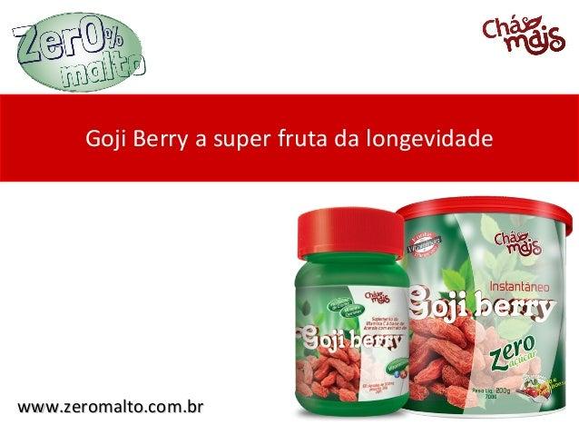 Goji Berry a super fruta da longevidadewww.zeromalto.com.br