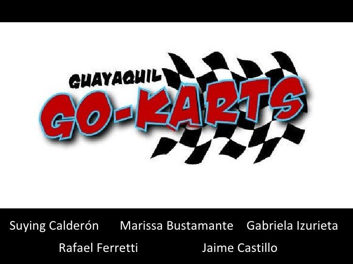 Suying Calderón Marissa Bustamante Gabriela Izurieta Jaime Castillo Rafael Ferretti