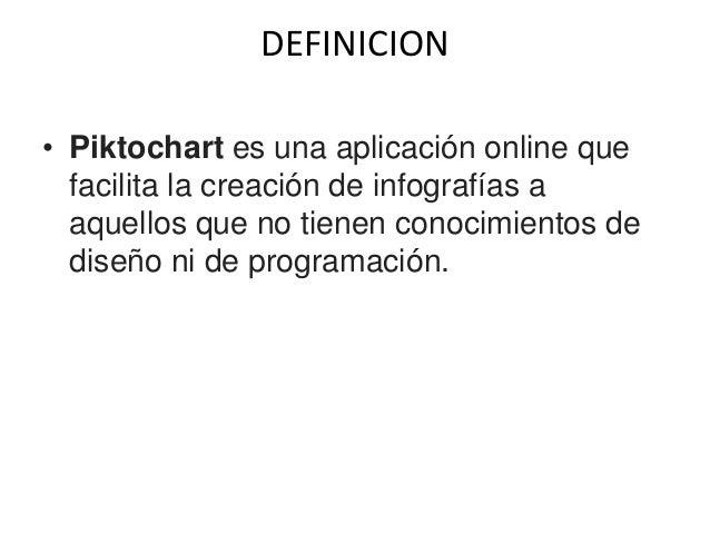 ¿COMO REGISTRARSE? • Existen dos formas para registrase en Piktochart. La primera es diligenciando un formulario que solic...