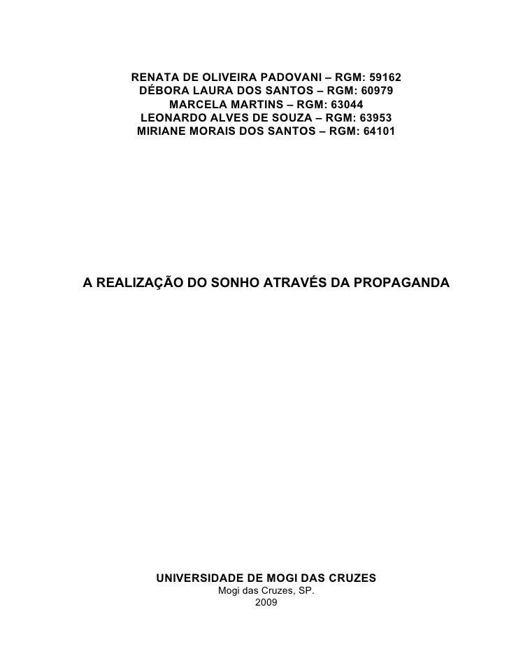 1         RENATA DE OLIVEIRA PADOVANI – RGM: 59162       DÉBORA LAURA DOS SANTOS – RGM: 60979            MARCELA MARTINS –...