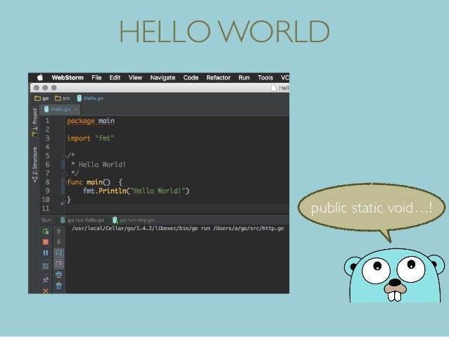 HELLO WORLD public static void…!