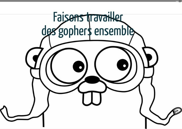 PROGRESS                                  1  Faisons	travaillerdes	gophers	ensemble