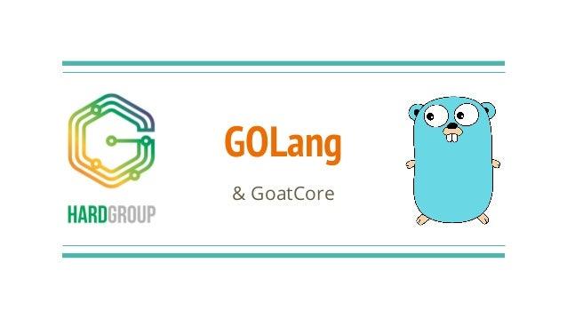 GOLang & GoatCore