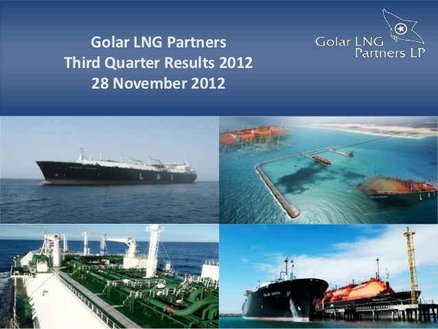 Golar LNG PartnersThird Quarter Results 2012    28 November 2012