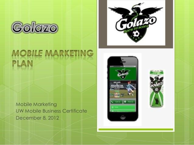 Mobile MarketingUW Mobile Business CertificateDecember 8, 2012