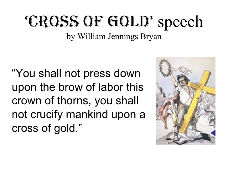 Image result for jennings bryan gives his cross of gold speech