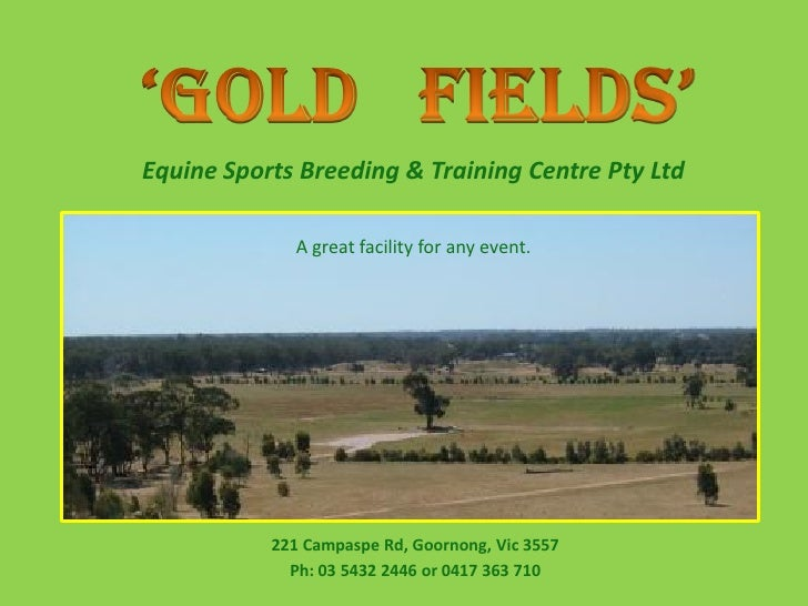 Equine Sports Breeding & Training Centre Pty Ltd               A great facility for any event.                221 Campaspe...