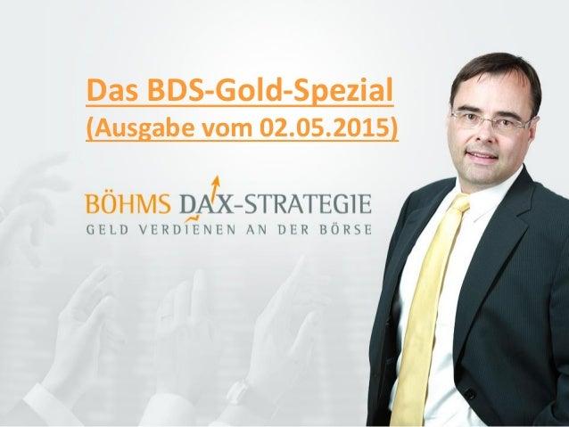 Das BDS-Gold-Spezial (Ausgabe vom 02.05.2015)