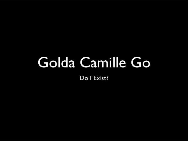 Golda Camille GoDo I Exist?