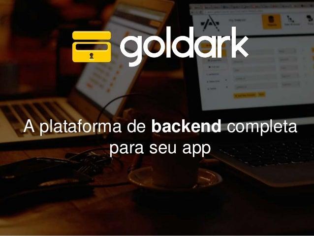 A plataforma de backend completa  para seu app