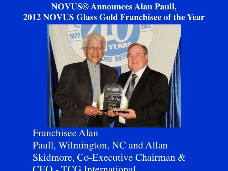 NOVUS® Announces Alan Paull,2012 NOVUS Glass Gold Franchisee of the Year  Franchisee Alan  Paull, Wilmington, NC and Allan...