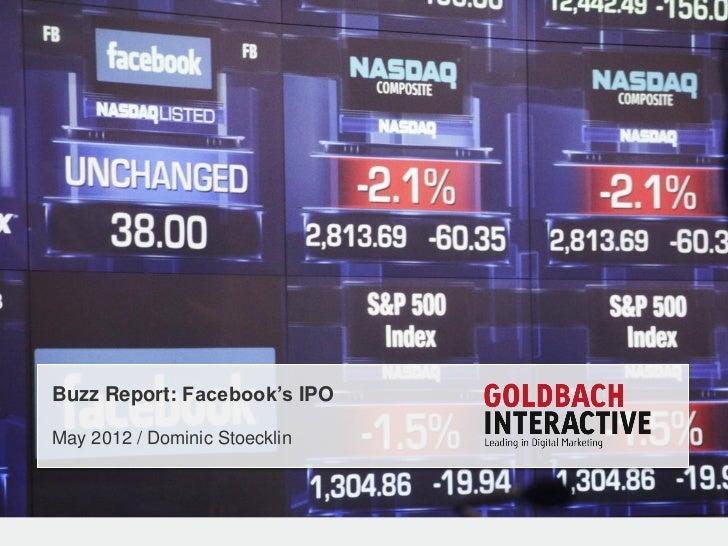 Buzz Report: Facebook's IPOMay 2012 / Dominic Stoecklin