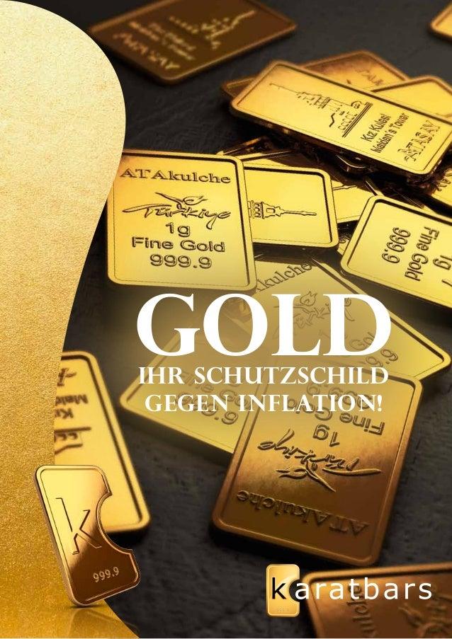 Gold  Ihr Schutzschild  gegen Inflation!