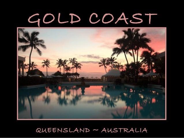 GOLD COAST QUEENSLAND ~ AUSTRALIA