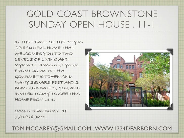 GOLD COAST BROWNSTONE    SUNDAY OPEN HOUSE . 11-1IN THE HEART OF THE CITY ISA BEAUTIFUL HOME THATWELCOMES YOU TO TWOLEVELS...