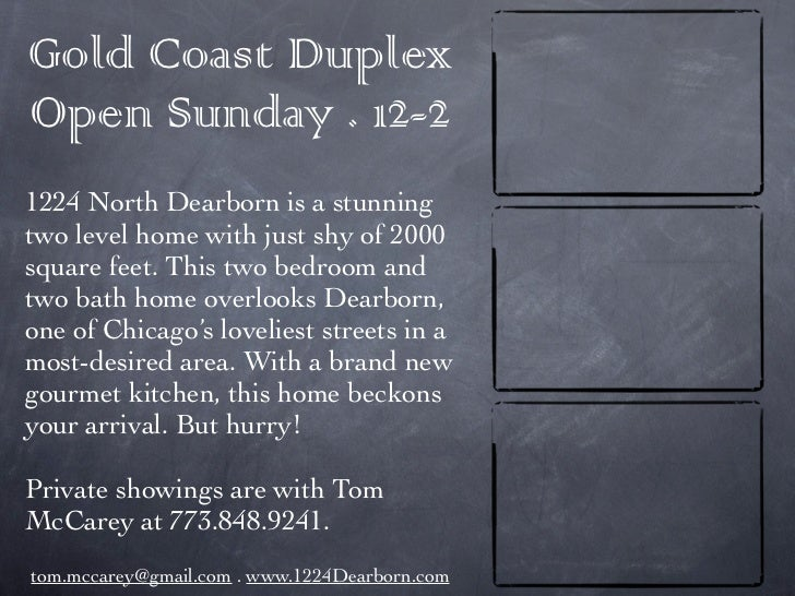 Gold Coast DuplexOpen Sunday . 12-21224 North Dearborn is a stunningtwo level home with just shy of 2000square feet. This ...
