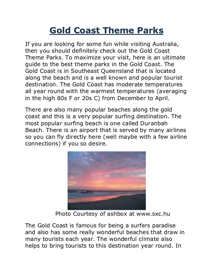 Gold Coast Theme ParksIf you are looking for some fun while visiting Australia,then you should definitely check out the Go...